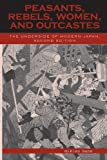 Peasants, Rebels, Women, and Outcastes: The Underside of Modern Japan (0742525252) by Hane, Mikiso