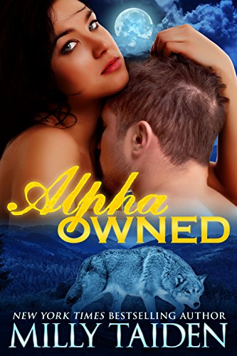Milly Taiden - Alpha Owned: BBW Paranormal Shape Shifter Romance