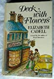Deck With Flowers (0688002129) by Cadell, Elizabeth