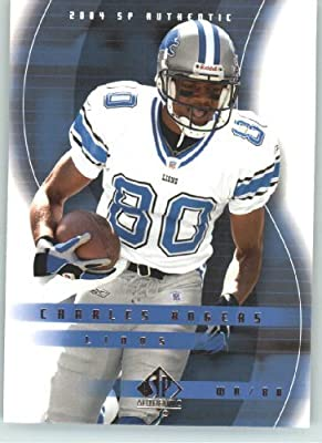 Charles Rogers - Detroit Lions - 2004 SP Authentic Card # 29 - NFL Trading Card
