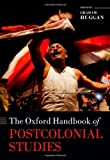 The Oxford Handbook of Postcolonial Studies (Oxford Handbooks)