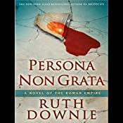 Persona Non Grata: A Novel of the Roman Empire | [Ruth Downie]