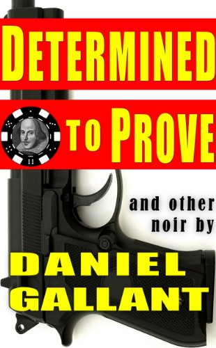 Determined to Prove: and other noir PDF