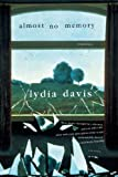 Almost No Memory: Stories (0312420552) by Davis, Lydia