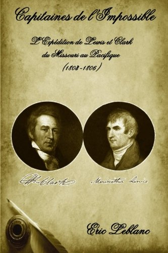 capitaines-de-limpossible-lexpedition-de-lewis-et-clark-du-missouri-au-pacifique-1803-1806