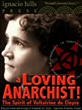 img - for A Loving Anarchist! The Spirit of Voltairine de Cleyre (The Anarchy Classic!) book / textbook / text book