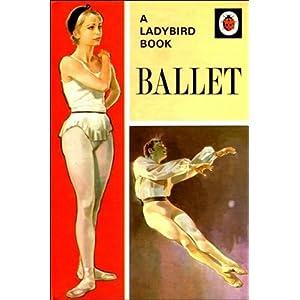 Ballet (A Ladybird Book Series 662)