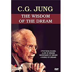 C.G. Jung: Wisdom of the Dream - 3-Part Series