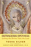 Outrageous Openness: Letting the Divine Take the Lead