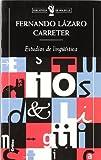 Estudios de Linguistica (Biblioteca de Bolsillo (Editorial Critica)) (Spanish Edition) (8484321169) by Carreter, Fernando Lazaro