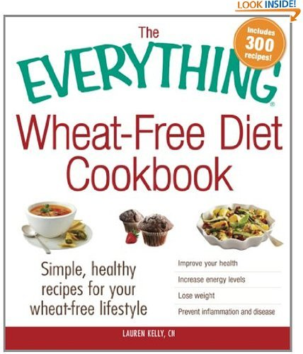 The Everything Wheat-Free Diet Cookbook: Simple, Healthy Recipes For Your Wheat-Free Lifestyle (Everything Series...