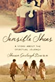 img - for By Sharon Garlough Brown - Sensible Shoes: A Story about the Spiritual Journey (3.9.2013) book / textbook / text book