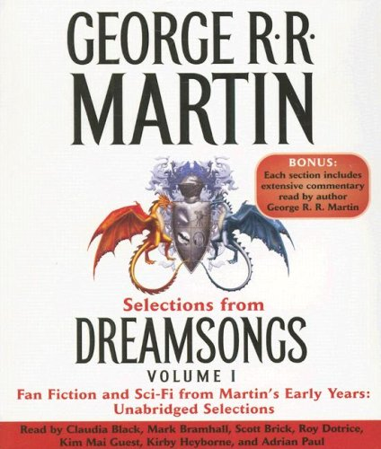 Selections from Dreamsongs 1: Fan Fiction and Sci-Fi from Martin