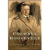 Colonel Roosevelt ~ Edmund Morris