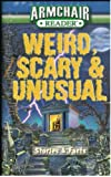 Armchair Reader Weird, Scary & Unusual (1412743699) by Jeff Bahr