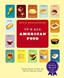 Its All American Food: The Best Recipes for More than 400 New American Classics