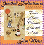 Tales from Cultures Far and Near: Greathall Productions Inc Presents a Storyteller's Version
