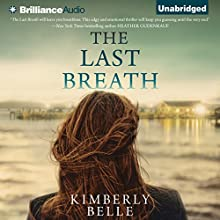 The Last Breath (       UNABRIDGED) by Kimberly Belle Narrated by Janet Metzger, Mary Robinette Kowal