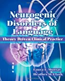 Neurogenic Disorders of Language (1565937031) by Murray, Laura