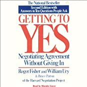 Getting to Yes: Negotiating Agreement Without Giving In | [Roger Fisher, William Ury, Bruce Patton]
