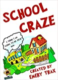 School Craze: How I Was Framed and Went from 6th Grade Super Hero to My Teachers Worst Nightmare in Less Than One Week (Chapter Book for Kids)