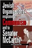 Jewish Organizations Response to Communism and to Senator McCarthy
