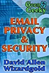 Good and Geeky Email Privacy and Secu...