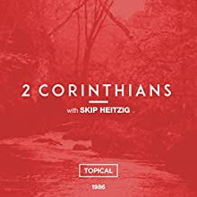 47 2 Corinthians - Topical - 1986 (       UNABRIDGED) by Skip Heitzig Narrated by Skip Heitzig