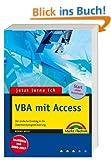 Jetzt lerne ich VBA mit Access: Der einfache Einstieg in die Datenbankprogrammierung