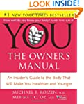 YOU: The Owner's Manual: An Insider's...
