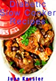 Diabetic Slow-Cooker Recipes (In The Kitchen Cooking Book 1)