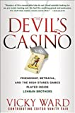 The Devil's Casino: Friendship, Betrayal, and the High Stakes Games Played Inside Lehman Brothers: The Fall of Lehman Brothers and the Weekend That Changed the World