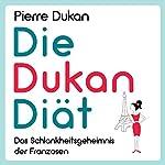 Die Dukan Diät [The Dukan Diet] | Pierre Dukan