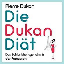 Die Dukan Diät Hörbuch von Pierre Dukan Gesprochen von: Michael Reffi