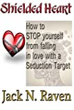 img - for Shielded Heart - How To Stop Yourself From Falling For A Seduction Target book / textbook / text book