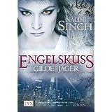 """Gilde der J�ger: Engelskussvon """"Nalini Singh"""""""
