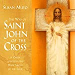The Way of Saint John of the Cross: A Guide Through the Dark Night of the Soul | Susan Muto