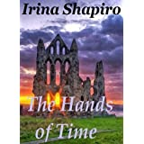 The Hands of Time  (The Hands of Time: Book 1) ~ Irina Shapiro