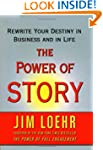The Power of Story: Rewrite Your Dest...