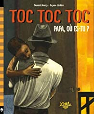 Toc toc toc - Papa, où es tu ? par James Lincoln Collier