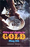 Diving and Digging for Gold (Prospecting and Treasure Hunting) [Paperback]