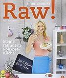 Kochbuch Rohkost: Raw. Vegan und roh genießen - Vielseitige und leckere Rohkost-Rezepte in einem frischen Kochbuch für Genießer. Meine raffinierte Rohkost-Küche. 100% Pflanze, 200% happy