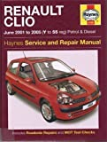 Renault Clio Petrol and Diesel Service and Repair Manual: 2001 to 2005 (Haynes Service and Repair Manuals)