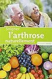 Soigner l'arthrose naturellement