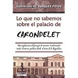 LO QUE NO SABEMOS SOBRE EL PALACIO DE CARONDELET