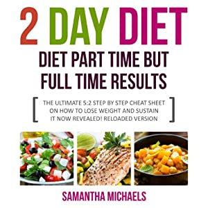 2 Day Diet: Diet Part Time But Full Time Results Audiobook