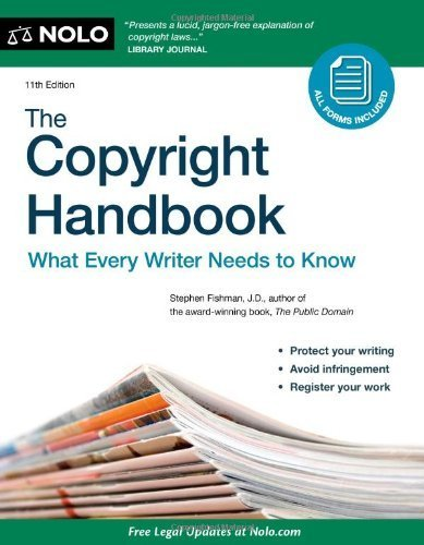 The Copyright Handbook: What Every Writer Needs to Know 11th (eleventh) edition by Fishman J.D., Stephen published by Nolo (2011) [Paperback]