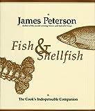 Fish & Shellfish: The Cook's Indispensable Companion