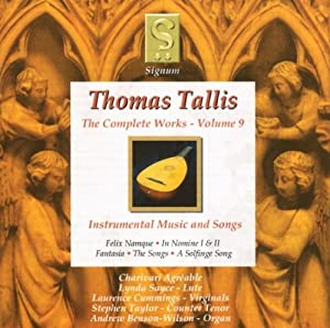 Tallis: Complete Works, Vol 9 - The Instrumental Music and Songs /Charivari Agrèable · Sayce · Taylor · Cummings · Benson Wilson from Signum