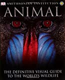 Animal: The Definitive Visual Guide to the World's Wildlife (0756616344) by Burnie, David